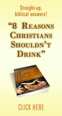 8 Reasons Christians Shouldn't Drink Ad